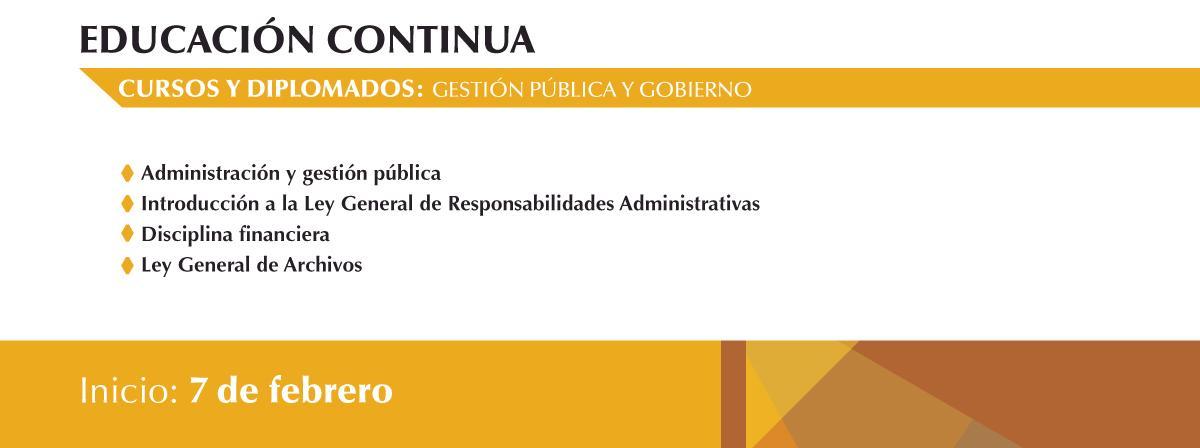7 de febrero, inicio de cursos de gestión pública y gobierno, ¡inscríbete!