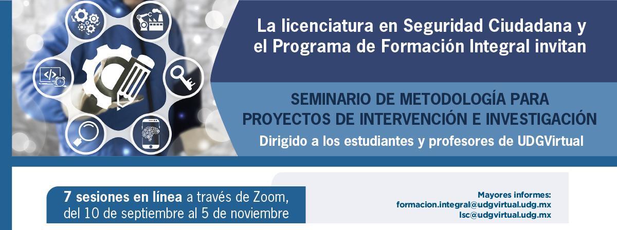 Seminario de Metodología para proyectos de intervención e investigación 7 sesiones, regístrate