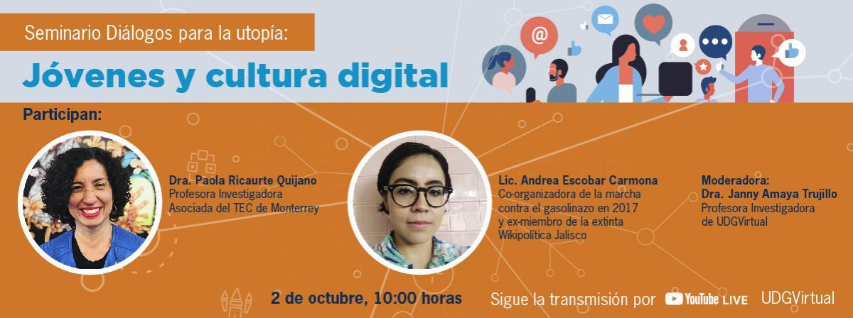 Diálogos para la utopía: Jóvenes y cultura digital, 2 de octubre 10:00 horas, youtube live