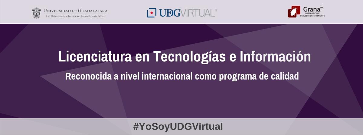 Licenciatura en Tecnologías e Información, reconocida a nivel internacional como programa de calidad