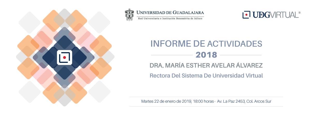 Informe de actividades 2018, doctora María Esther Avelar, Rectora del Sistema de Universidad Virtual