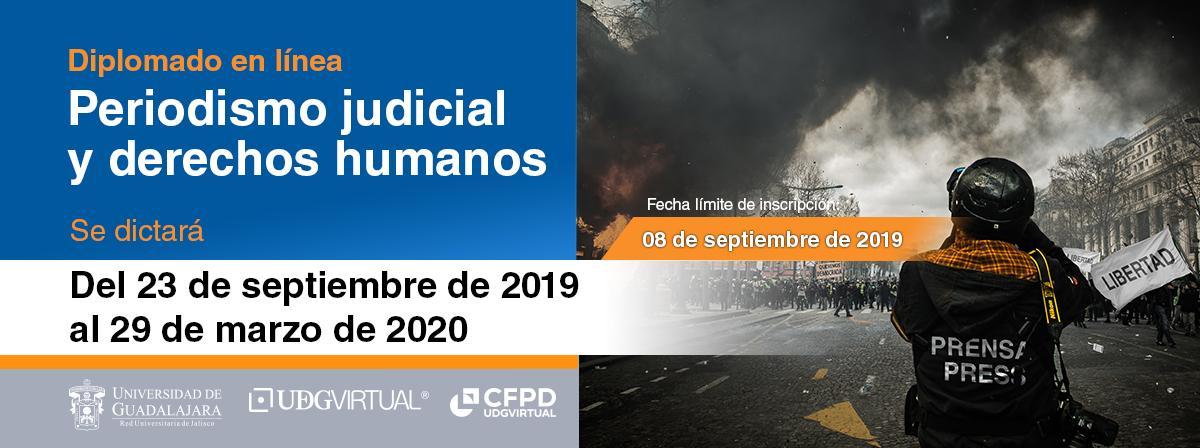 """Diplomado en línea """"Periodismo judicial y derechos humanos"""", fecha límite de inscripción 8 de septiembre, inicio 23 de septiembre"""