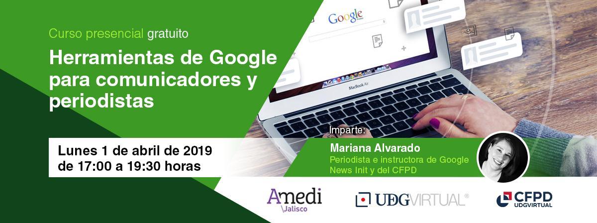 Curso presencial gratuito: Herramientas de Google para comunicadores y periodistas, Lunes 1 de abril