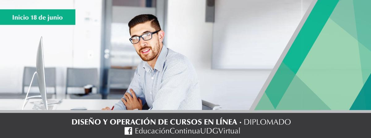 Diplomado Diseño y Operación de Cursos en Línea próximo inicio 18 de junio ¡Inscríbete!