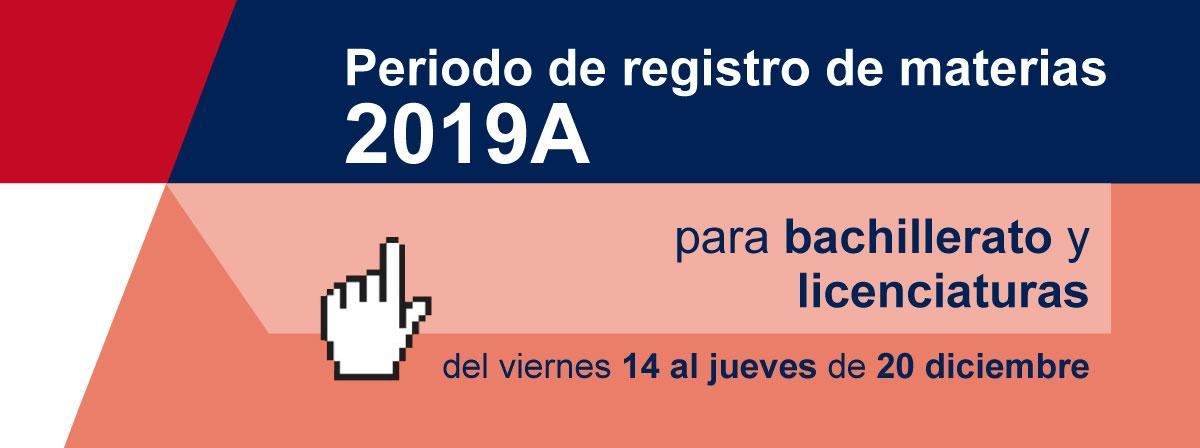 Registro de materias 2019A para bachillerato y licenciaturas del 14 al 20 de diciembre