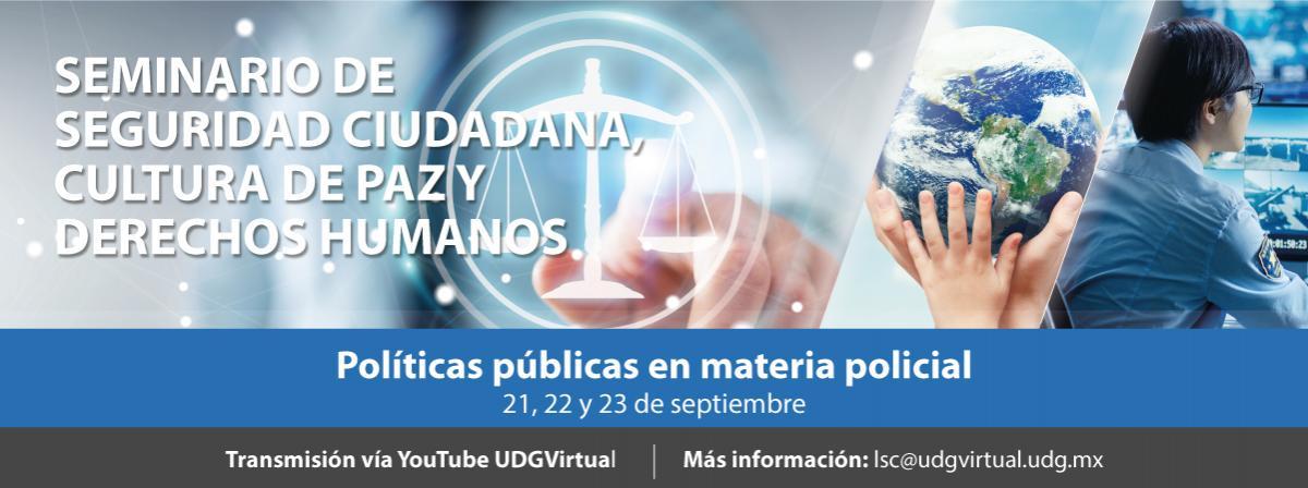 Seminario de seguridad ciudadana, cultura de paz y derechos humanos, del 21 al 23 de septiembre vía YouTube