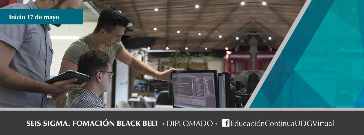 Estudia el diplomado en línea en Seis Sigma, próximo inicio 17 de mayo