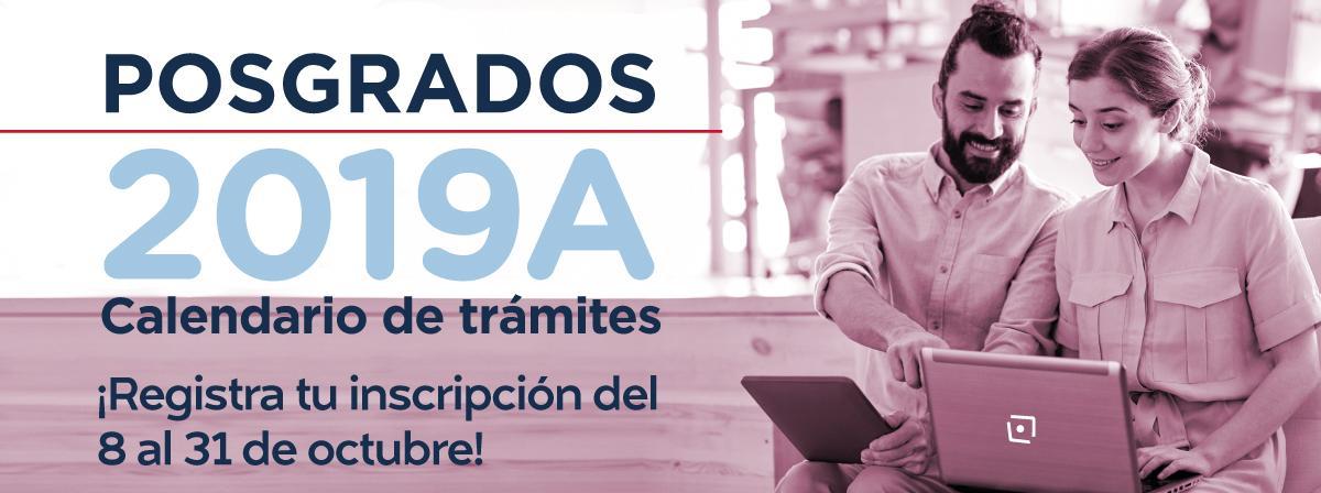 Calendario 2019A de posgrados, regístrate del 8 al 31 de octubre