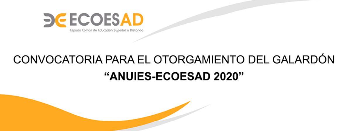 Convocatoria para el otorgamiento del galardón ANUIES-ECOESAD 2020