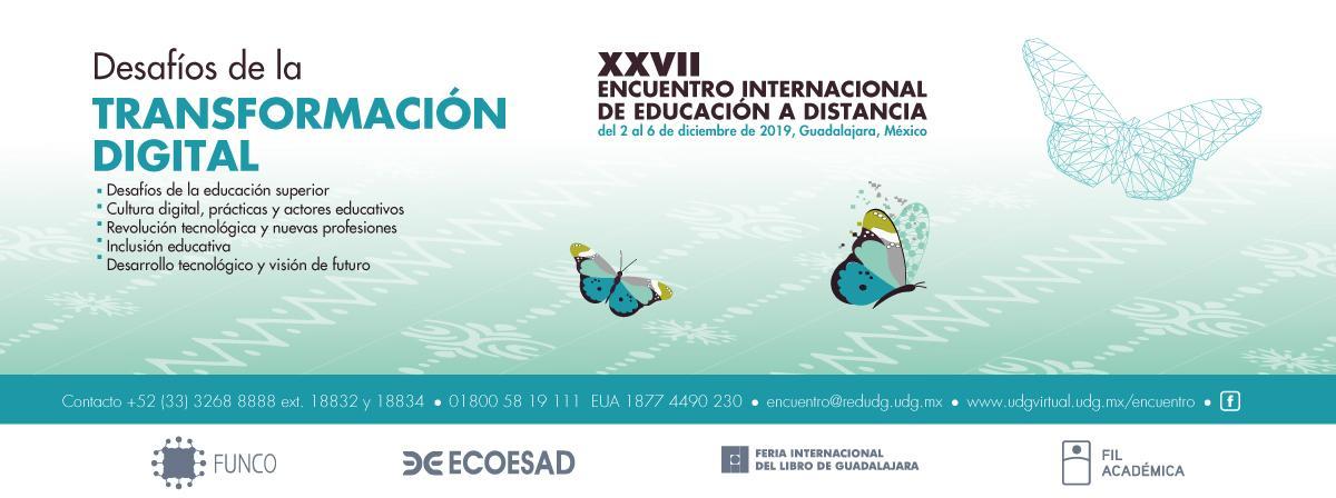 """XXVII Encuentro Internacional de Educación a Distancia, """"Desafío de la transformación digital"""" del 2 al 6 de diciembre"""