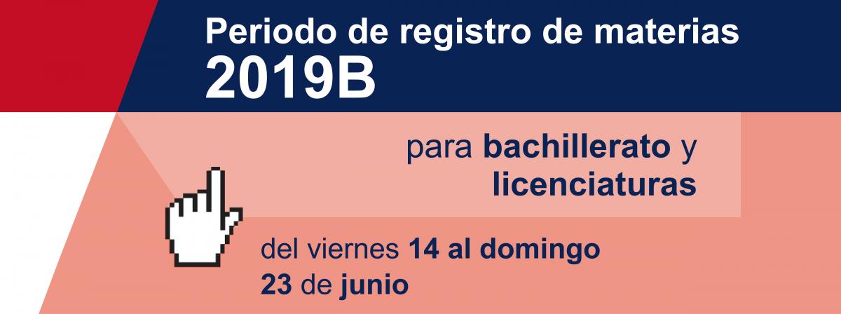 Periodo de registro de materias 2019B del 14 al 23 de junio