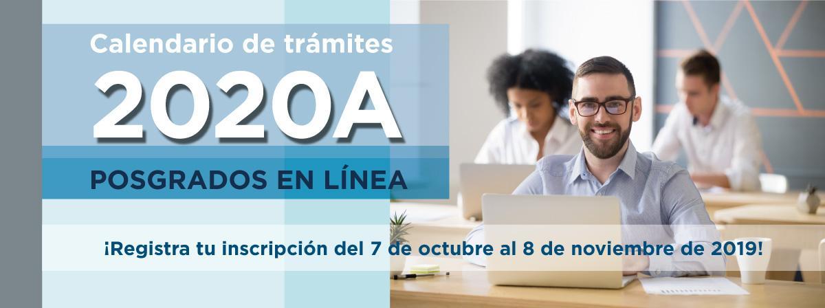 Posgrados en línea  calendario 2020A, ¡regístrate!